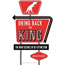 Bring Back the King: The New Science of De-extinction (Tpb Export)