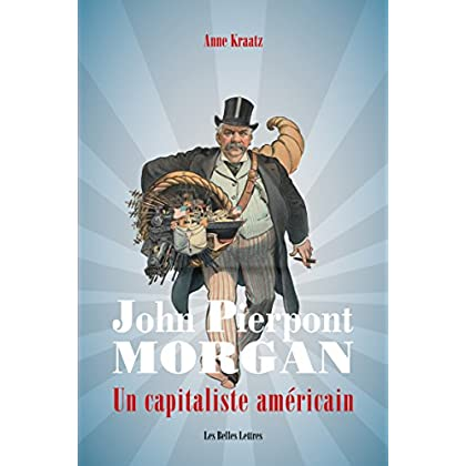 John Pierpont Morgan: Un capitaliste américain