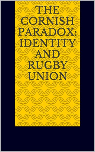 The Cornish Paradox: Identity and Rugby Union (English Edition) por Aidan Taylor