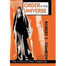 Order in the Universe: The Films of John Carpenter (The Scarecrow Filmmakers Series) by Robert C. Cumbow (2000-12-06)