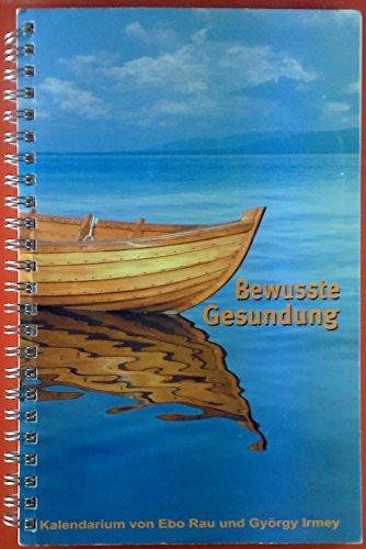 Bewusste Gesundung. Immerwährender Taschenbuchkalender - Kalendarium und CD mit einfachen Heilübungen.