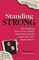 Standing Strong: An Unlikely Sisterhood and the Court Case that Made History by Diane Reeve (2016-04-05)