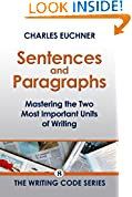 #7: Sentences and Paragraphs: Mastering the Two Most Important Units of Writing (The Writing Minis Book 8)
