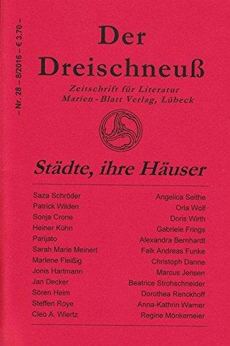 Städte, ihre Häuser: Zeitschrift für Literatur, Der Dreischneuß Nr. 28