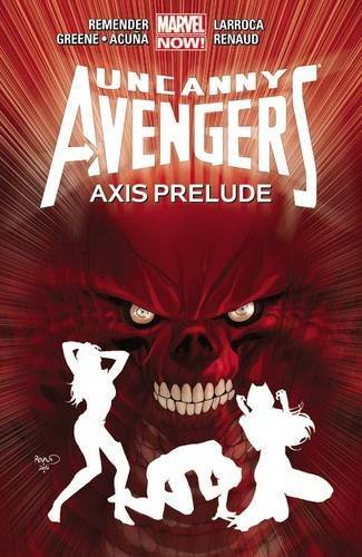 Uncanny Avengers Volume 5: Axis Prelude TPB (Marvel Now! - Uncanny Avengers) by Rick Remender Cullen Bunn(2015-08-18)