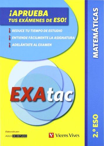 Exatac, matemáticas, 2 ESO. Ejercicios para aprobar los exámenes de ESO (Exatac. Castellano)
