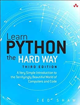 Learn Python the Hard Way: A Very Simple Introduction to the Terrifyingly Beautiful World of Computers and Code par [Shaw, Zed A.]