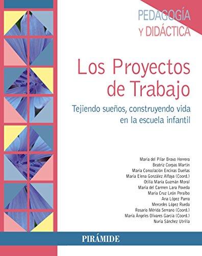 Portada del libro Los Proyectos de Trabajo: Tejiendo sueños, construyendo vida en la Escuela Infantil (Psicología)