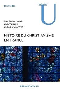 Histoire du christianisme en France par Alain Tallon