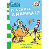 Is a Camel a Mammal?: Book 1 (The Cat in the Hat's Learning Library)