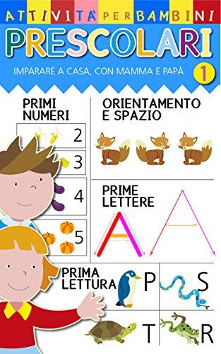 Attivit per bambini prescolari imparare a contare e a scrivere a casa, in famiglia, con mamma,  pap e nonni.: Attivit per bambini prescolari imparare a contare e a scrivere a casa, in famiglia