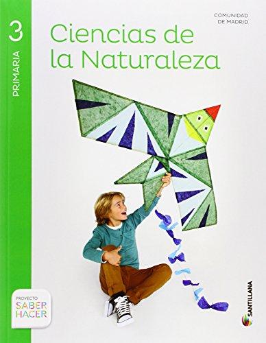 CIENCIAS DE LA NATURALEZA MADRID 3 PRIMARIA SABER HACER - 9788468027555 por Aa.Vv.