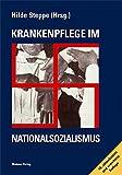 Krankenpflege im Nationalsozialismus - Hilde Steppe