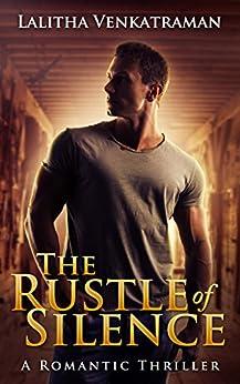 The Rustle of Silence: A Romantic Thriller by [Venkatraman, Lalitha]