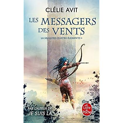 Les Messagers des vents (La Saga des quatre éléments, Tome 1)