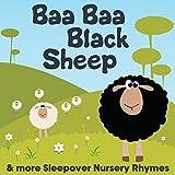 Baa Baa Black Sheep & more Sleepover Nursery Rhymes