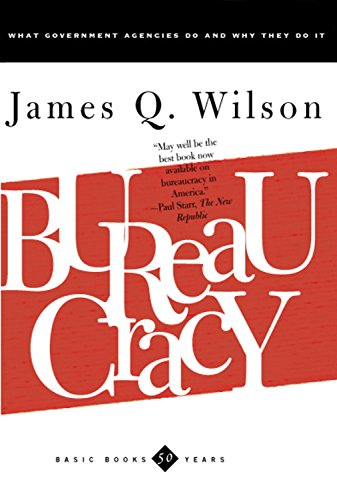 Bureaucracy: What Government Agencies Do And Why They Do It (Basic Books Classics) por James Wilson