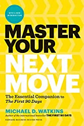 Master Your Next Move, with a New Introduction: The Essential Companion to