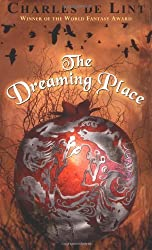 The Dreaming Place by Charles De Lint (2002-09-16)