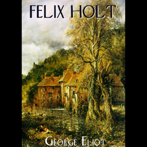 Felix Holt, The Radical  Audiolibri