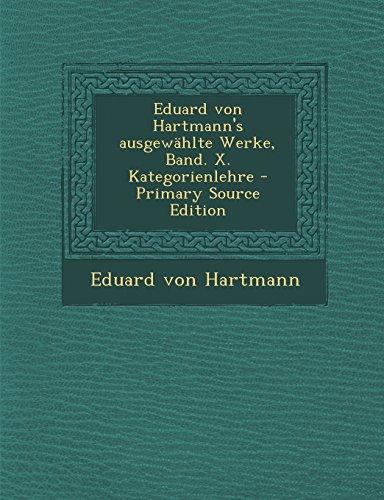 Eduard von Hartmann's ausgewählte Werke, Band. X. Kategorienlehre