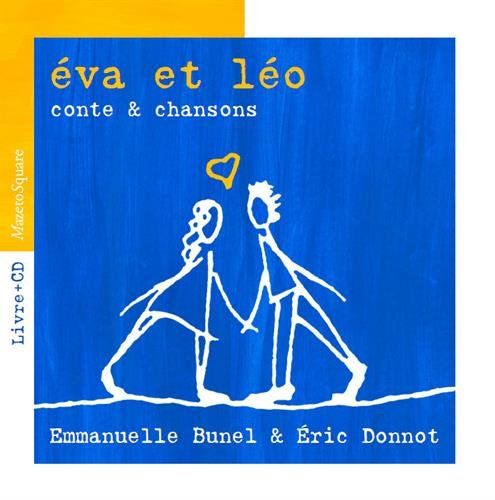 Eva et Léo : Conte & chansons (1CD audio)