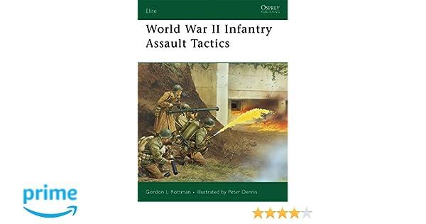 World war ii infantry assault tactics elite amazon gordon world war ii infantry assault tactics elite amazon gordon l rottman mr peter dennis 9781846031915 books ccuart Image collections