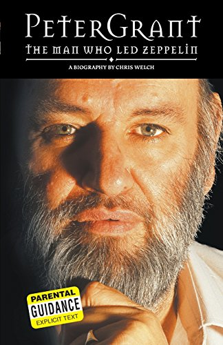 PETER GRANT: THE MAN WHO LED ZEPPELIN (B FORMAT Pb)