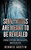 Some Things are Meant to be Revealed: Discover, Realize, Revolve (Short Story, Ghost Short Story, Horror Short Story)