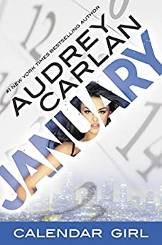 January: Calendar Girl Book 1 by [Carlan, Audrey]