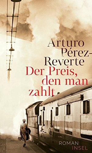 Buchseite und Rezensionen zu 'Der Preis, den man zahlt: Roman' von Arturo Pérez-Reverte