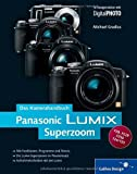 Panasonic LUMIX Superzoom. Das Kamerahandbuch: Für die Superzoom-Modelle FZ50, FZ28, FZ8, TZ4/5 (Galileo Design)