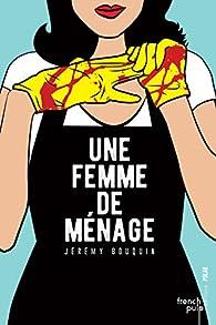 Une femme de ménage par Jérémy Bouquin