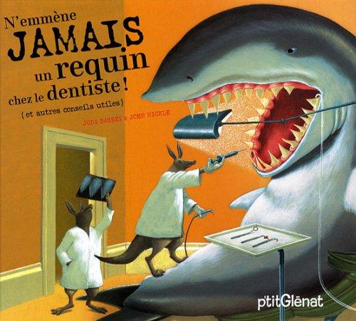 N'emmène jamais un requin chez le dentiste !