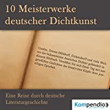 10 Meisterwerke deutscher Dichtkunst: Eine Reise durch deutsche Literaturgeschichte