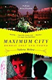 Maximum City: Bombay Lost and Found by Suketu Mehta (2005-09-27)