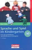 Sprache und Spiel im Kindergarten: Praxis der ganzheitlichen Sprachförderung im Kindergarten. Buch mit Hör-CD