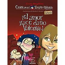 Amor Hace Da・O Valentin,El Libro (Las crónicas del vampiro Valentín)