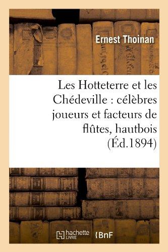 Les Hotteterre et les Chédeville : célèbres joueurs et facteurs de flûtes, hautbois, (Éd.1894) par Ernest Thoinan
