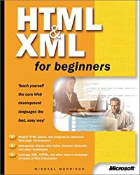 HTML and XML for Beginners (Cpg-Undefined) by Michael Morrison (2001-07-27)