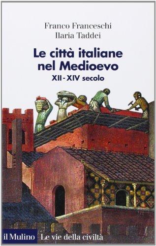 Le città italiane nel Medioevo. XII-XIV secolo