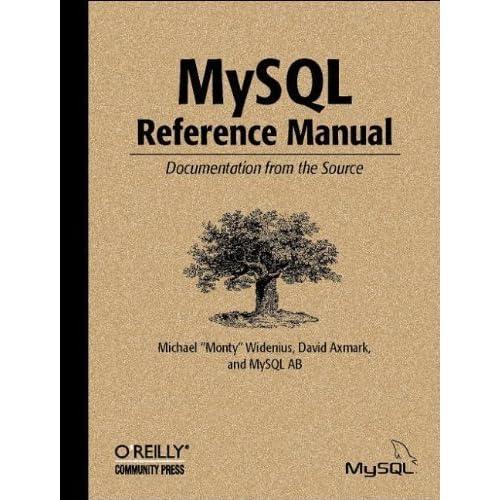 MySQL Reference Manual 1st edition by Michael Widenius, David Axmark, MySQL AB (2002) Paperback