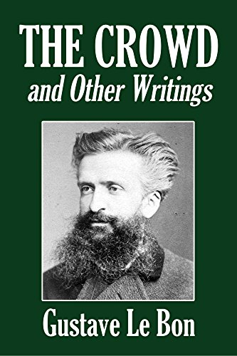 The Crowd and Other Writings by Gustave Le Bon (Halcyon Classics) (English Edition)