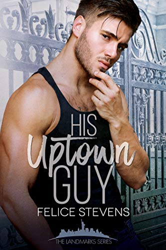 His Uptown Guy by [Stevens, Felice]
