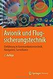 Avionik und Flugsicherungstechnik: Einführung in Kommunikationstechnik, Navigation, Surveillance - Holger Flühr