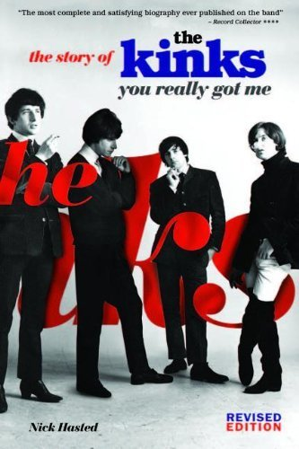 The Kinks: You Really Got Me by Nick Hasted (11-Feb-2013) Paperback