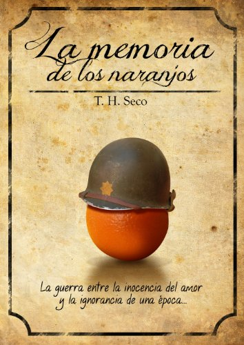 La Memoria de los Naranjos por Tomas Herrera Seco