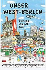 Unser Westberlin: Lesebuch von der Insel Gebundene Ausgabe