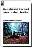 Südwestkirchhof Stahnsdorf: Lexikon - Lesebuch - Parkführer -