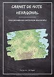 Carnet de Note Hexagonal: Pour dessiner des cartes de jeux de rôle - Format A4 - 150 Pages